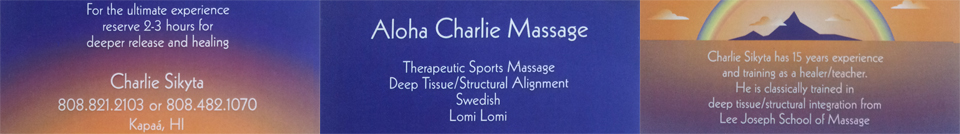Aloha Charlie Massage - 808-821-2103 or 808-482-1070
